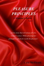Pleasure Principles: A Woman's Worth, Volume 2