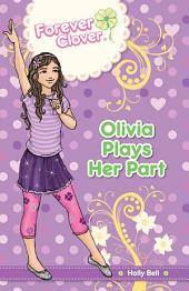Forever Clover: Olivia Plays Her Part