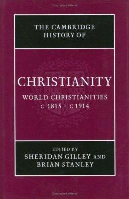 The Cambridge History of Christianity  Volume 8  World Christianities C 1815 c 1914 PDF