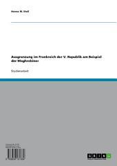 Ausgrenzung im Frankreich der V. Republik am Beispiel der Maghrebiner