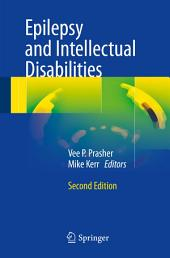 Epilepsy and Intellectual Disabilities: Edition 2