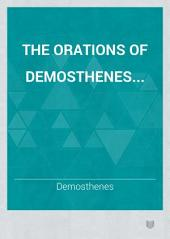 The Orations of Demosthenes...: Volume 1