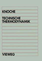 Technische Thermodynamik: für Studenten des Maschinenbaus und der Elektrotechnik ab 1. Semester, Ausgabe 4