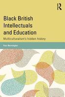 Black British Intellectuals and Education PDF