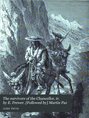 The survivors of the Chancellor  tr  by E  Frewer   Followed by  Martin Paz
