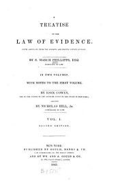 A Treatise of the Law of Evidence, Fifth American, from the Seventh and Eighth London Editions: Volume 1