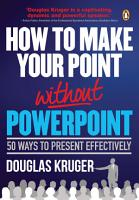 How to Make Your Point Without PowerPoint PDF
