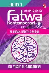 Fatwa Kontemporari Jilid 1, Siri 1 (Al-Quran, Hadith & Akidah)