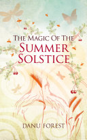 The Magic of the Summer Solstice