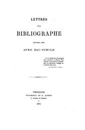 Lettres d'un bibliographe: Volume3