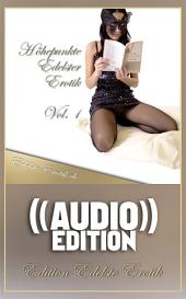 Höhepunkte Edelster Erotik - Vol. 1 (( Audio )): Edition Edelste Erotik - Buch & Hörbuch