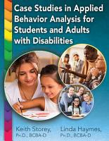CASE STUDIES IN APPLIED BEHAVIOR ANALYSIS FOR STUDENTS AND ADULTS WITH DISABILITIES PDF