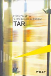 Insiders' Guide to Technology-Assisted Review (TAR)