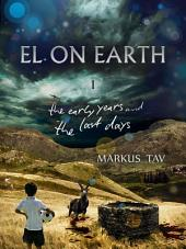 El On Earth: The Early Years and The Last Days