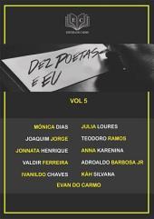 Dez Poetas E Eu Vol 5