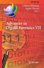 Advances in Digital Forensics VII: 7th IFIP WG 11.9 International Conference on Digital Forensics, Orlando, FL, USA, January 31 - February 2, 2011, Revised Selected Papers