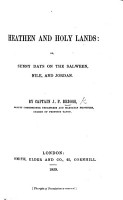 Heathen and Holy Lands  Or  Sunny Days on the Salween  Nile  and Jordan PDF