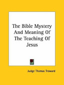 The Bible Mystery and Meaning of the Teaching of Jesus