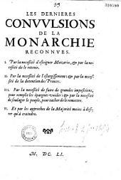 Les dernières convulsions de la monarchie reconnues : 1. : par la nécessité d'esloigner Mazarin et par la nécessité de le retenir; II. : par la nécessité de l'eslargissement et par la nécessité de la détention des Princes ... [Par C. Du Bosc de Montandré.]