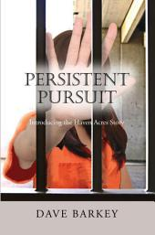 Persistent Pursuit: Introducing the Haven Acres Story