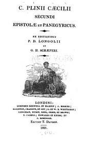 C. Plinii Cæcilii Secundi Epistolæ et Panegyricus