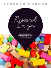 Research Design: Creating Robust Approaches for the Social Sciences