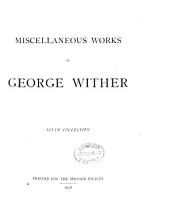Miscellaneous Works of George Wither: Volume 6