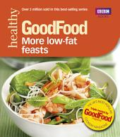 Good Food: More Low-fat Feasts: Triple-tested recipes
