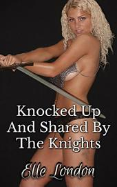 Knocked Up And Shared By The Knights
