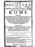 A Plain Discovery of the Apostasie, Superstition, Blasphemy, and Idolatry of the Present Church of Rome