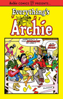 Everything s Archie Vol  1 PDF