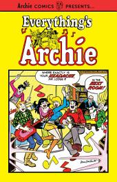 Everything's Archie: Volume 1