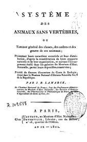 Systême des animaux sans vertèbres ou tableau général des classes, des ordres et des genres de ces animaux...