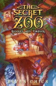 The Secret Zoo  Riddles and Danger Book
