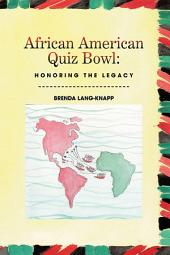 African American Quiz Bowl: Honoring the Legacy: Honoring the Legacy