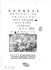 Andreae Naugerii patricii Veneti Orationes duae, Carminaque nonnulla