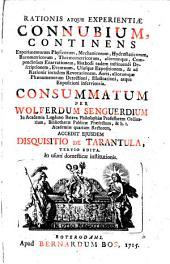 Rationis atque experientiae connubium: continens experimentorum physicorum, mechanicorum ... ennerationem, ...