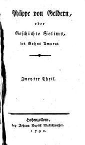Philippe von Geldern, oder Geschichte Selims, des Sohns Amurat: Band 2