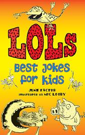 LOLs: Best Jokes for Kids: Best Jokes for Kids