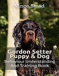 Gordon Setter Puppy & Dog Behavior Understanding