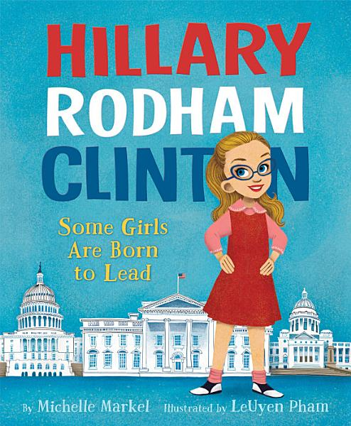 Download Hillary Rodham Clinton  Some Girls Are Born to Lead Book