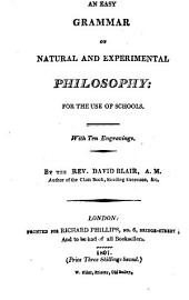 An Easy Grammar of Natural and Experimental Philosophy: For the Use of Schools. With Ten Engravings