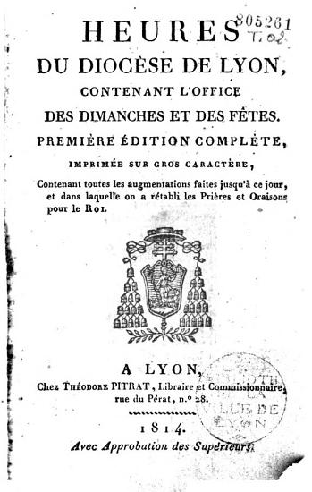 Heures du dioc  se de Lyon  contenant l office des dimanches et des f  tes    PDF