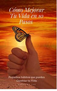 Como Mejorar Tu Vida en 10 Pasos PDF