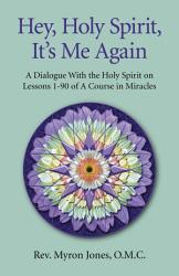 Hey Holy Spirit It S Me Again Book PDF