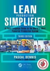 Lean Production Simplified, Third Edition: A Plain-Language Guide to the World's Most Powerful Production System, Edition 3