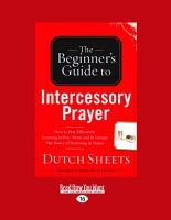 The Beginner s Guide to Intercessory Prayer PDF
