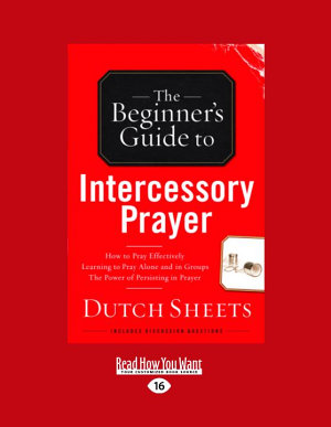 The Beginner s Guide to Intercessory Prayer