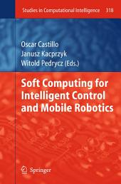 Soft Computing for Intelligent Control and Mobile Robotics