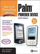 How to Do Everything with Your Palm Powered Device, Sixth Edition: Edition 6